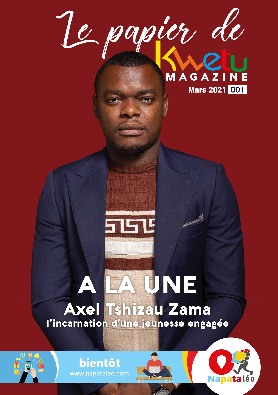 Axel TSHIZAU ZAMA, L'incarnation d'une jeunesse engagée | Le papier de Kwetu Magazine 001